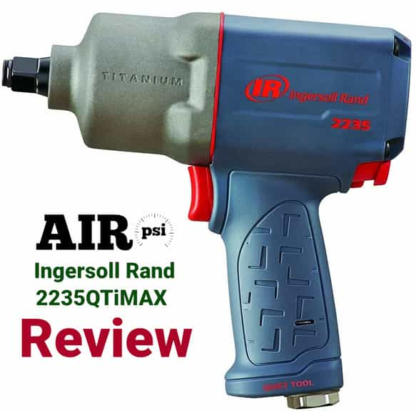 2235QTiMAX Impact Wrench Review